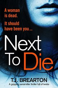 Next to Die by T. J. Brearton