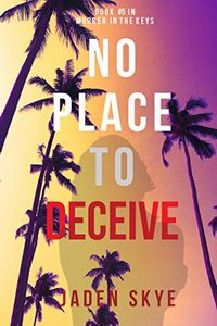 No Place to Deceive by Jaden Skye