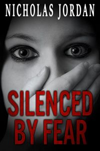 Silenced by Fear by Nicholas Jordan