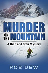 Murder on the Mountain by Rob Dew