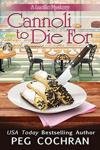 Cannoli To Die For by Peg Cochran