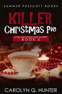 Killer Christmas Pie by Carolyn Q. Hunter