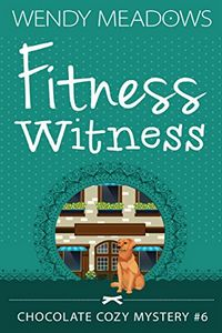 Fitness Witness by Wendy Meadows