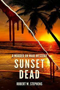 Sunset Dead by Robert W. Stephens