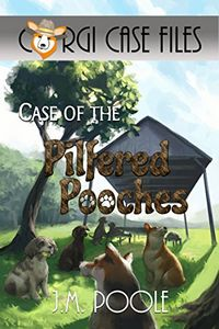 Case of the Pilfered Pooches by Jeffrey Poole