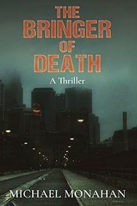 The Bringer of Death by Michael Monahan