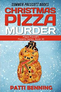 Christmas Pizza Murder by Patti Benning