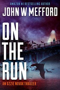 ON the Run by John W. Mefford