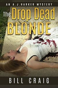 The Drop Dead Blonde by Bill Craig