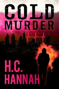 Cold Murder by H. C. Hannah