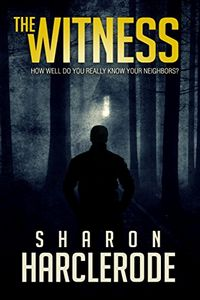 The Witness by Sharon Harclerode