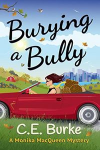 Burying a Bully by C. E. Burke