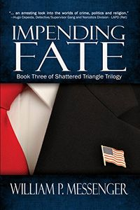 Impending Fate by William P. Messenger