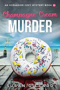 Champagne Cream & Murder by Susan Gillard