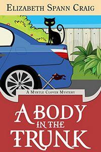 A Body in the Trunk by Elizabeth Spann Craig
