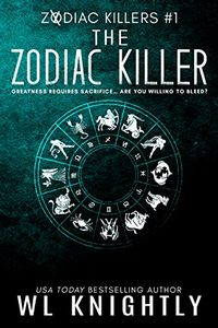 The Zodiac Killer by W. L. Knightly