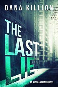 The Last Lie by Dana Killion