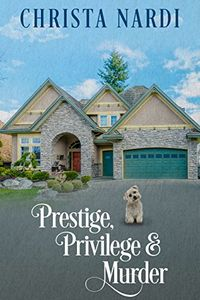 Prestige, Privilege & Murder by Christa Nardi
