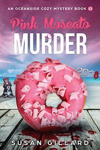 Pink Moscato & Murder by Susan Gillard