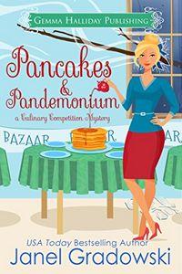 Pancakes & Pandemonium by Janel Gradowski