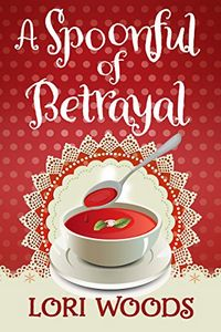 A Spoonful of Betrayal by Lori Woods