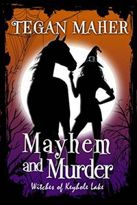 Mayhem and Murder by Tegan Maher