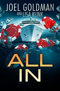 All In by Joel Goldman and Lisa Klink