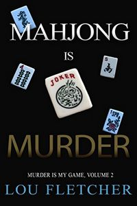 Mahjong Is Murder by Lou Fletcher