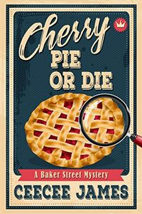 Cherry Pie or Die by CeeCee James