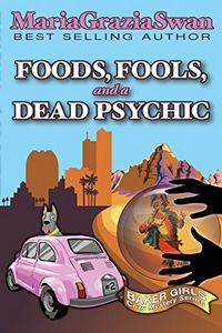 Foods, Fools, and a Dead Psychic by Maria Grazia Swan