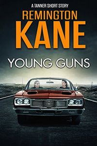 Young Guns by Remington Kane