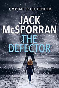 The Defector by Jack McSporran