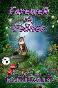 Farewell to Felines by Kathi Daley
