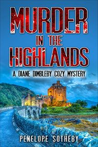 Murder in the Highlands by Penelope Sotheby