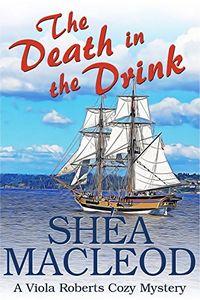 The Death in the Drink by Shea MacLeod