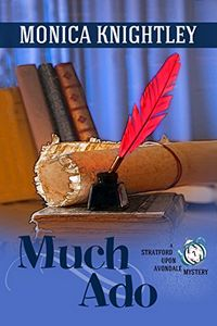 Much Ado by Monica Knightley
