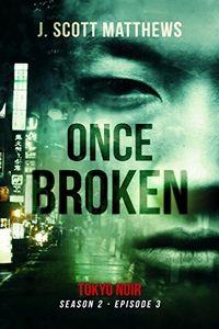 Once Broken by J. Scott Matthews