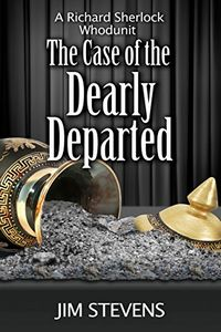 The Case of the Dearly Departed by Jim Stevens