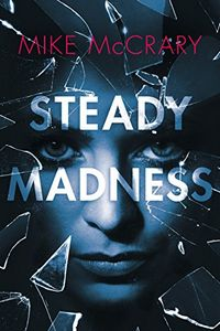 Steady Madness by Mike McCrary