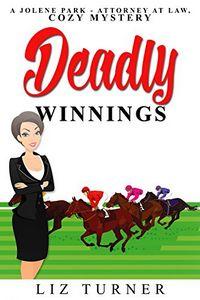 Deadly Winnings by Liz Turner