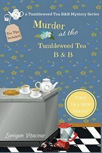 Murder at the Tumbleweek Tea B & B by Lanigan Vitaceae