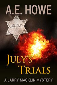 July's Trials by A. E. Howe