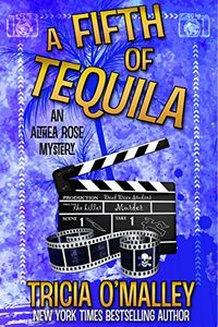 A Fifth of Tequila by Tricia O'Malley