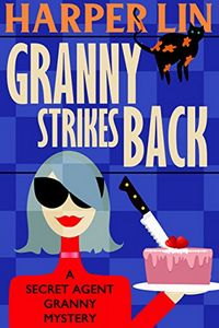 Granny Strikes Back by Harper Lin