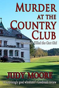 Murder at the Country Club by Judy Moore