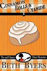 Cinnamon Rolls & Cyanide by Beth Byers