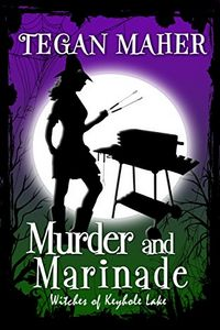 Murder and Marinade by Tegan Maher