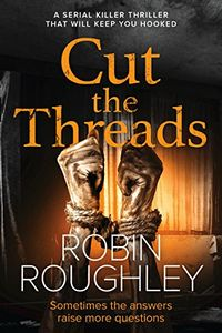 Cut the Threads by Robin Roughley