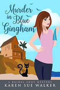 Murder in Blue Gingham by Karen Sue Walker