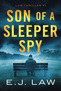 Son of a Sleeper Spy by E. J. Law